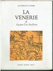 La venerie de Jacques du Fouilloux - Librairie Ardant - 1973 Les maitres de....