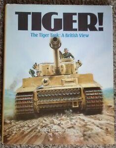 The TIGER TANK   a British view   hardback..