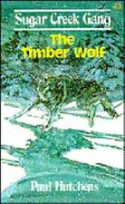 The Timber Wolf (Sugar Creek Gang) by Hutchins, Paul