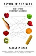 Eating in the Dark:  America's Experiment with Genetically Engineered-ExLibrary