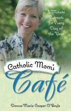 Catholic Mom's Cafe: 5-Minute Retreats for Every Day of the Year by Donna-Marie