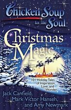 Chicken Soup for the Soul: Christmas Magic: 101 Holiday Tales of Inspiration, Lo