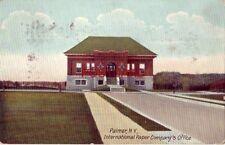 1908 PALMER, N.Y. INTERNATIONAL PAPER COMPANY'S OFFICE