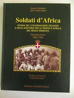 SOLDATI D'AFRICA-VOLUME 1-1855-1896-STORIA DEL COLONIALISMO ITALIANO E DELLE ..