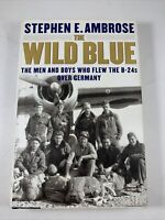 World War 2: The Wild Blue by Stephen Ambrose 1st Edition Hardcover 2001