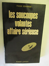 """Frank Edwards """"Les Soucoupes Volantes affaire sérieuse"""" /Robert Laffont 1967"""
