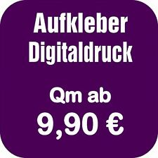 Aufkleber im Digitaldruck, Individueller Druck, Sticker ab 9,90 Euro der qm
