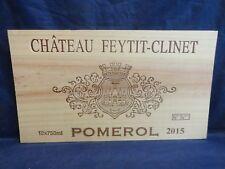2015 CHATEAU  FEYTIT CLINET POMEROL   WOOD WINE PANEL