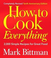 How to Cook Everything: 2,000 Simple Recipes for Great Food,10th Anniversary Edi
