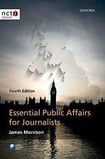 Essential Public Affairs for Journalists by Morrison, James