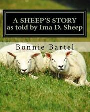 A Sheep's Story : A Sheep Looks at the 23rd Psalm by Bonnie Bartel (2013,...