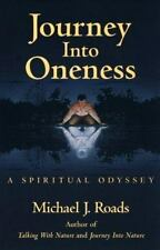 Journey Into Oneness: A Spiritual Odyssey, Michael J. Roads, Acceptable Book