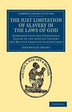 Cambridge Library Collection - Slavery and Abolition: The Just Limitation of...
