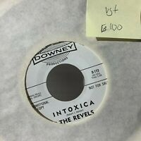 The Revels Intoxica Downey 123 PROMO VG+ Psych Garage Rock RARE 45 Record