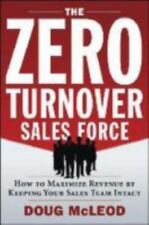 The Zero-Turnover Sales Force: How to Maximize Revenue by Keeping Your Sales Tea