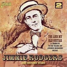 You And My Old Guitar: A Tribute To 80 Years of Jimmie Rodgers Music by...