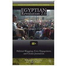 Egyptian Revolution 2.0: Political Blogging, Civic Engagement, and Citizen Journ