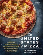 The United States of Pizza : America's Favorite Pizzas, from Thin Crust to...