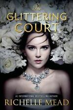 The Glittering Court: The Glittering Court 1 by Richelle Mead (2016, Hardcover)