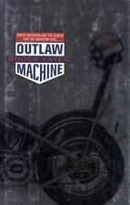 Outlaw Machine : Harley Davidson and the Search for the American Soul by...