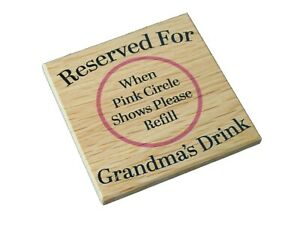 Reserved For Grandma's Drink - Grained Oak Coaster With Felt Circular Feet