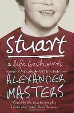 Stuart: A Life Backwards von Alexander Masters | Buch | Zustand gut