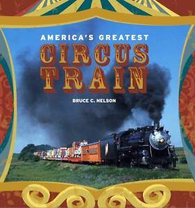 America's Greatest Circus Train