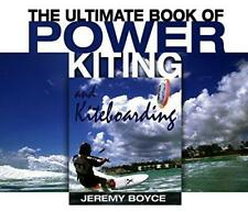 The Ultimate Book of Power Kiting and Kiteboarding, Boyce, Jeremy, Good Conditio