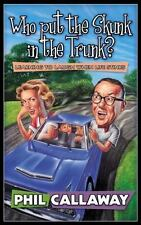 Who Put the Skunk in the Trunk?: Learning to Laugh When Life Stinks