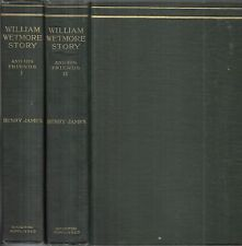 William Wetmore Story and His Friends. by Henry James. 2vols. Bos.1903.1st.ed.