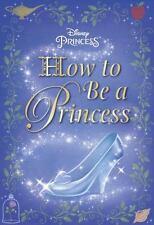 How to Be a Princess (Disney Princess) (Ultimate Handbook)