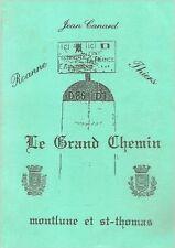 """""""Le grand Chemin"""" de Jean CANARD, livre neuf (Roanne-Thiers, Montlune St-Thomas)"""