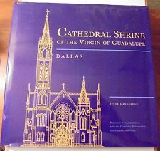 Cathedral Shine of the Virgin of Guadalupe Dallas, Texas - A History