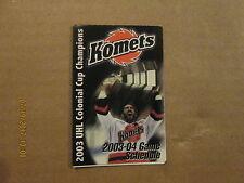 UHL Fort Wayne Komets 2003-04  2003 UHL CHAMPIONS Logo Hockey Pocket Schedule