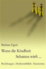 Wenn Die Kindheit Schatten Wirft... : Beziehungen . Hochsensibilit?t . Narzis...