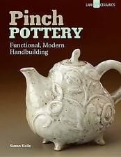 NEW Pinch Pottery: Functional, Modern Handbuilding by Susan Halls