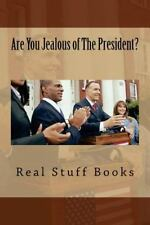 Are You Jealous of the President? by Real Stuff Books (2016, Paperback)