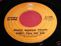 ROBEY, FALK AND BOD - MAGIC WOMAN TOUCH - RARE ROCK 45