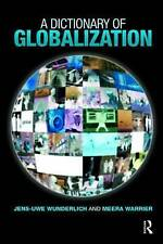 NEW A Dictionary of Globalization by Jens-Uwe Wunderlich