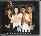 MAXI CD 4 TITRES--3T FEAT MICHAEL JACKSON--WHY--1996