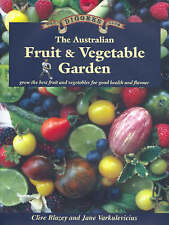 The Australian Fruit and Vegetable Garden by Clive Blazey Jane Varkulevicius