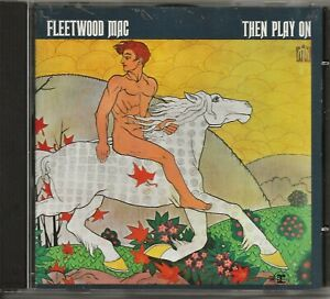 FLEETWOOD MAC ~ THEN PLAY ON 1969 (1990 RE) REPRISE 6368-2 CD