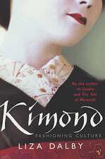 KIMONO: Fashioning Culture by Liza Dalby (Paperback 2001) Fashion LIKE NEW!