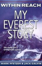 Within Reach : My Everest Story by Jack Galvin and Mark Pfetzer (2000,...