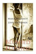 Blushed and Flushed : Twelve Erotic Short Stories for Women by Maria Diamante...