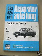 Buch Reparaturanleitung 623 624 625 Audi 80 D LD GLD  Diesel ab Aug.1980 Bucheli