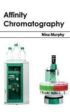 Affinity Chromatography by Callisto Reference (Hardback, 2015)