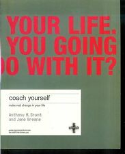 COACH YOURSELF: IT'S YOUR LIFE WHAT ARE YOU GOING TO DO WITH IT? A.Grant *SIGNED