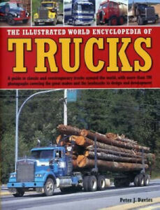 The Illustrated World Encyclopedia of Trucks: A Guide to Classic and
