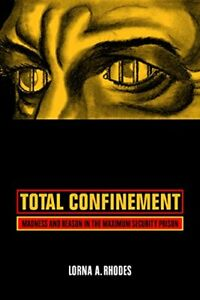 Total Confinement ? Madness and Reason in the Maximum Security Prison Anglais